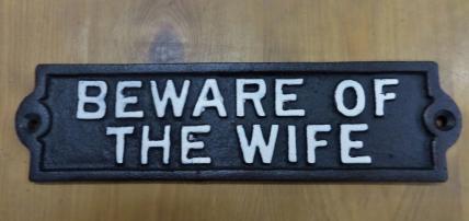 Rectangular beware of wife sign