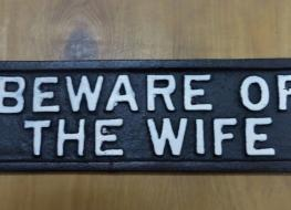 Rectangular beware of wife sign